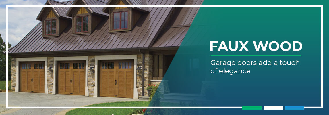 Faux wood garage doors add a touch of elegance