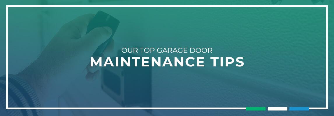 Our Top Garage Door Maintenance Tips