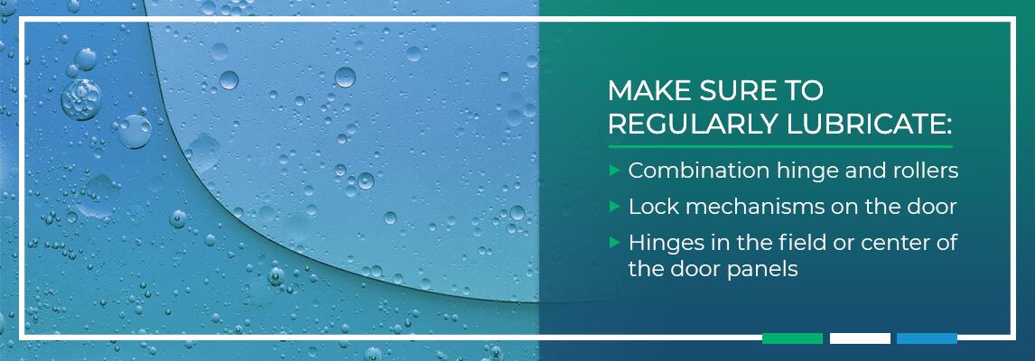 Make sure to regularly lubricate your garage door