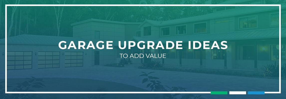 Garage upgrade ideas to add value