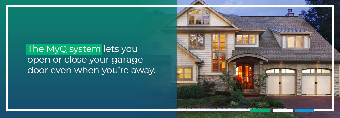 The MyQ system lets you open or close your garage door even when you're away