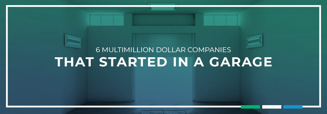 Multimillion dollar companies that started in a garage
