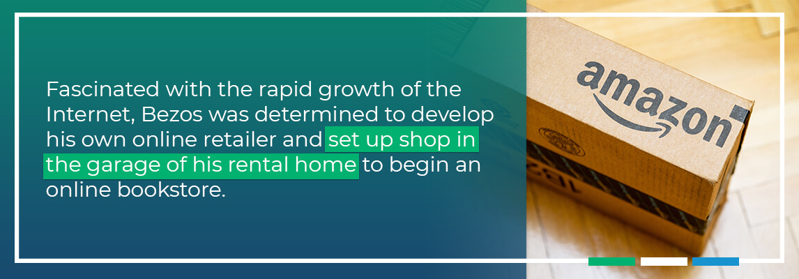Facinated with the rapid growth of the Internet, Bezos was determined to develop his own online retailer and set up a shop in the garage of his rental home to begin an online bookstore.