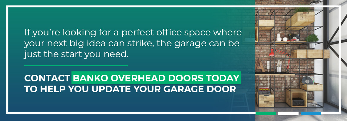 If youre looking for the perfect office space where your next big idea can strice, the garage can be just the start you need.