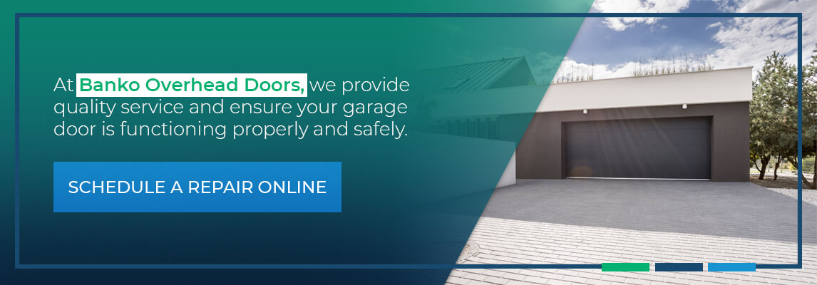 At Banko Overhead Doors, we provide quality service and ensure your garage door is functioning properly and safely. Schedule a repair online.