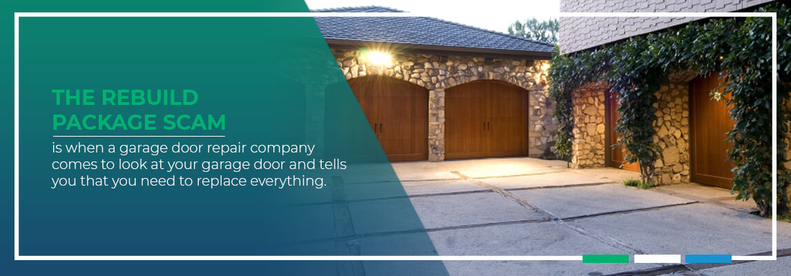 The Rebuild Package Scam is when a garage door repair company comes to look at your garage door and tells you, in effect, that you need to replace everything.