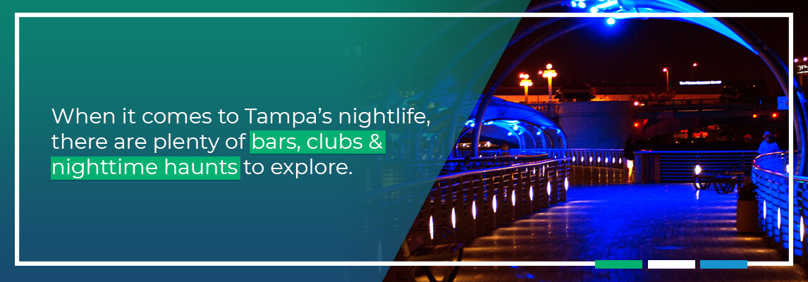When it comes to Tampa's nightlife, there are plenty of bars, clubs and nighttime haunts to explore.