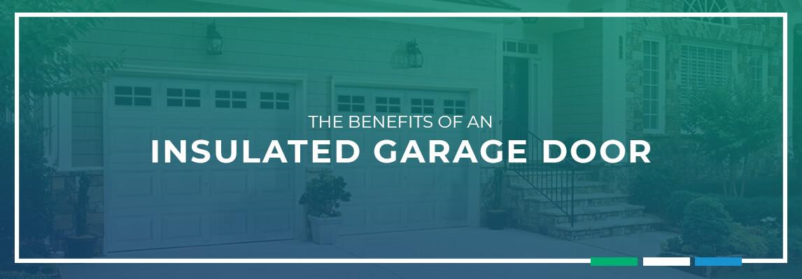 Benefits of an insulated garage door