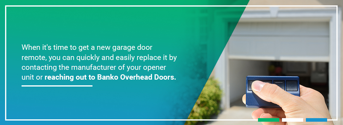 When it's time to get a new garage door remote, you can quickly and easily replace it by contacting the manufacturer of your opener unitor reaching out to Banko Overhead Doors.
