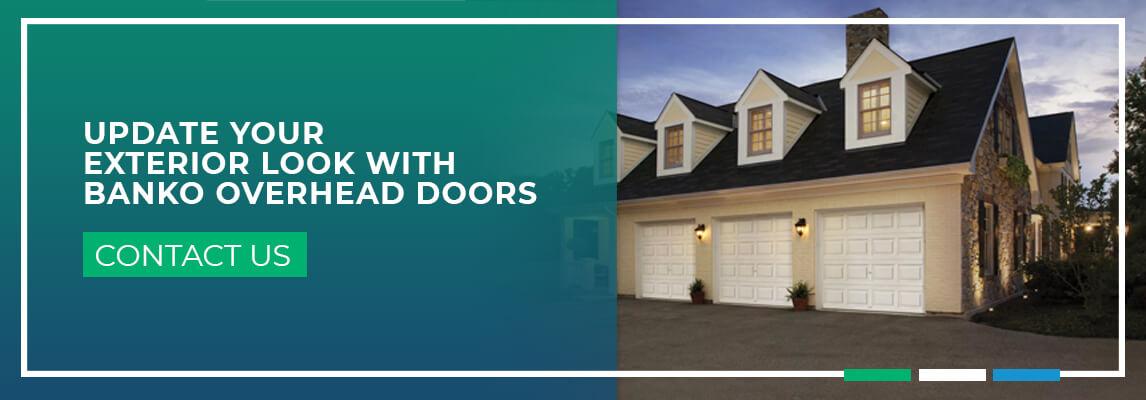 Update Your Exterior Look With Banko Overhead Doors. Contact us.