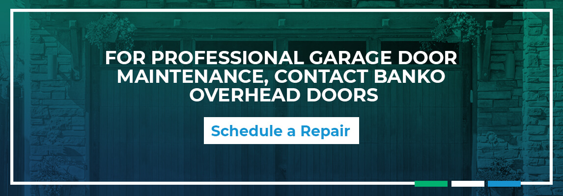 For Professional Garage Door Maintenance, Contact Banko Overhead Doors