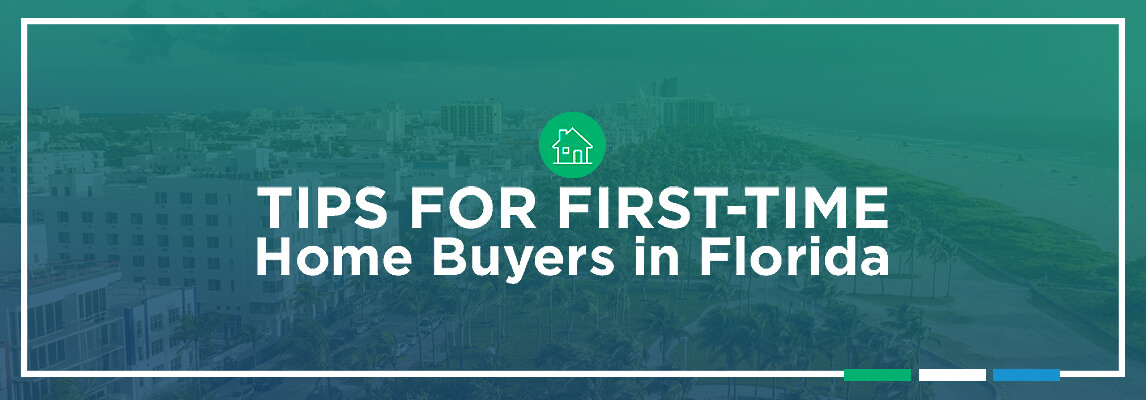 Tips for First-Time Home Buyers in Florida