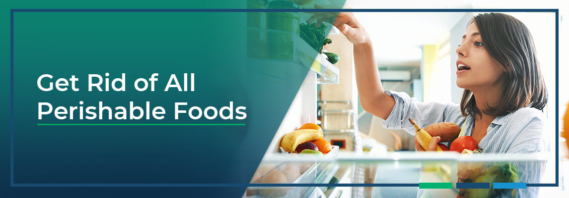 Get Rid of All Perishable Foods