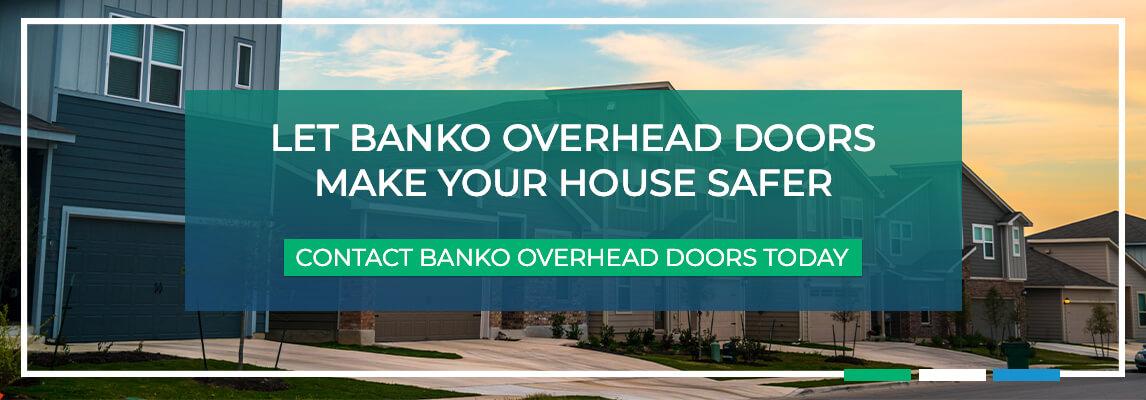 Let Banko Overhead Doors Make Your House Safer