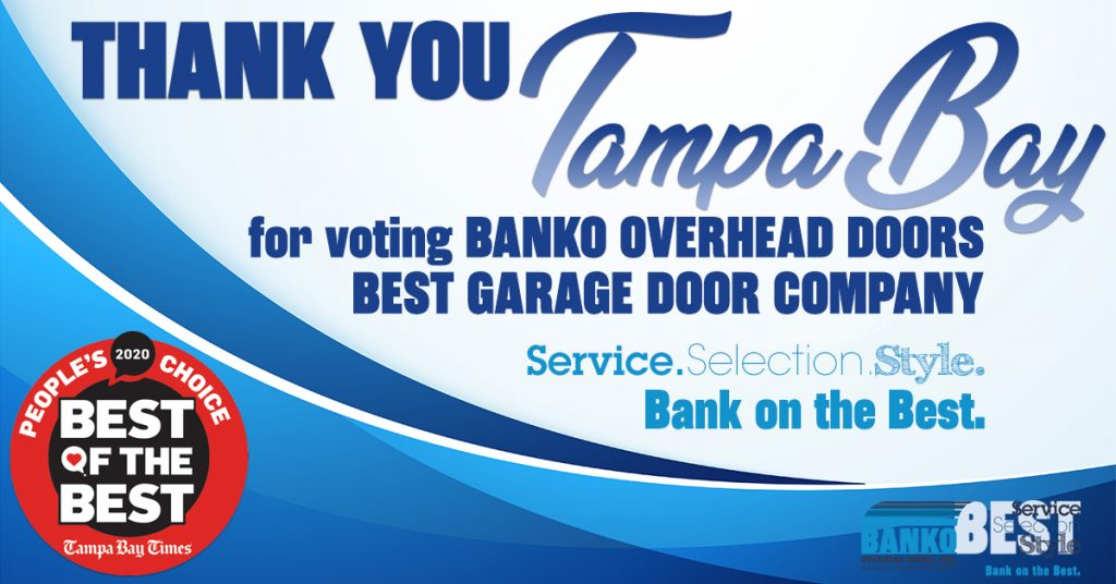 Thank you for voting for Banko Overhead Doors for the Best Garage Door Company in Tampa Bay