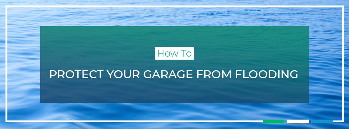 how to protect your garage from flooding