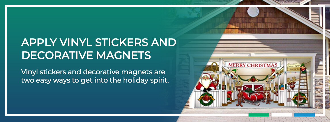 apply vinyl stickers and decorative magnets, which are two easy ways to get into the holiday spirit