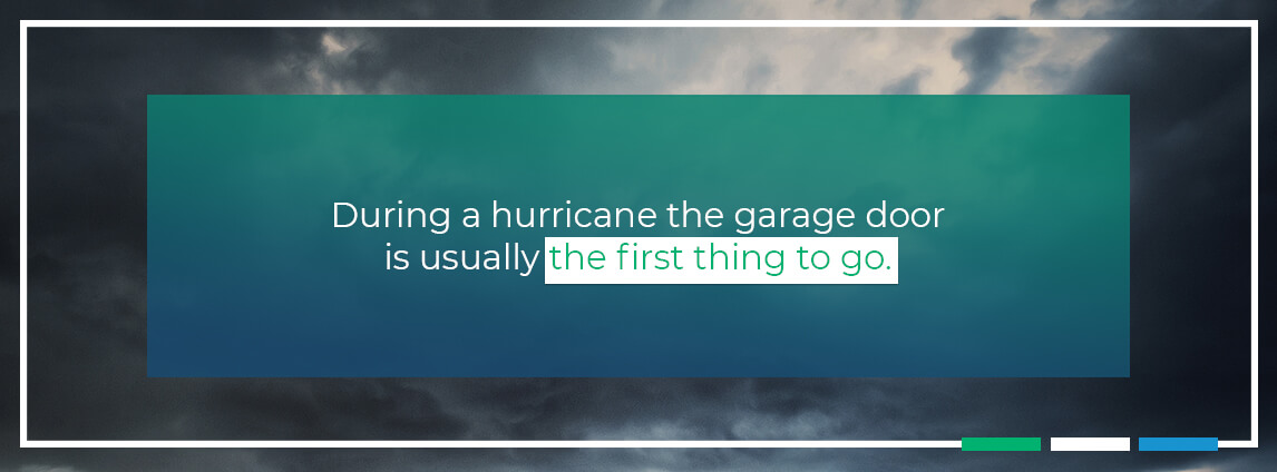 during a hurricane the garage door is usually the first thing to go
