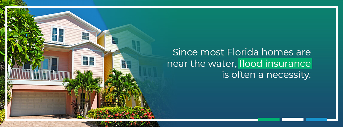 since most Florida homes are near the water, flood insurance is often a necessity