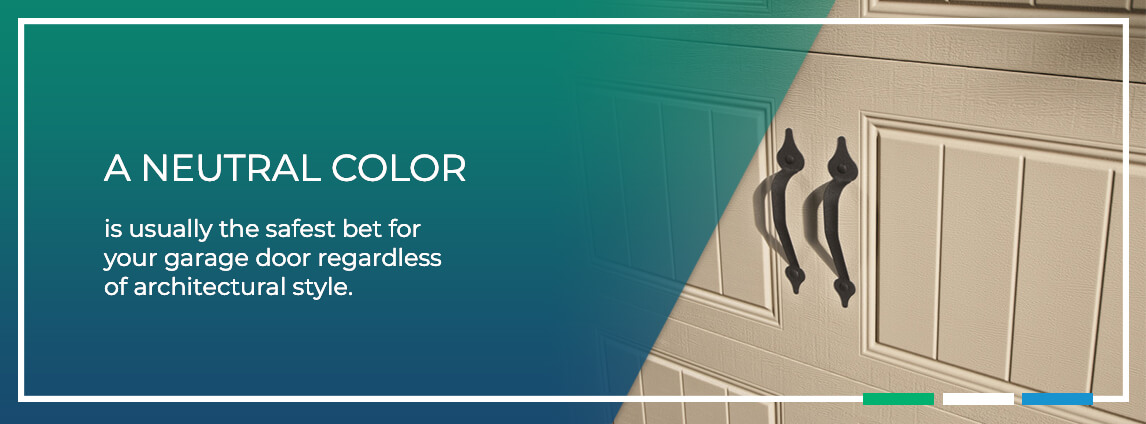a neutral color is usually the safest bet for your garage door regardless of architectural style