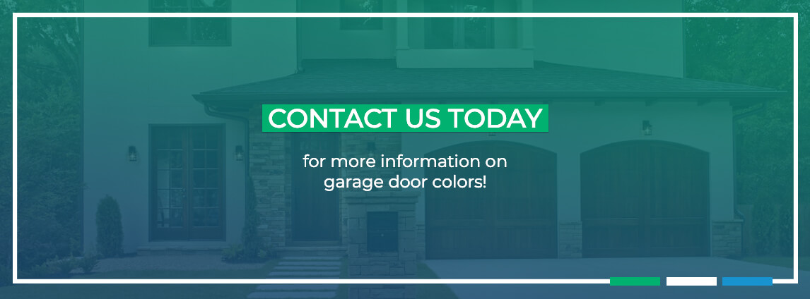 contact us today for more information on garage door colors
