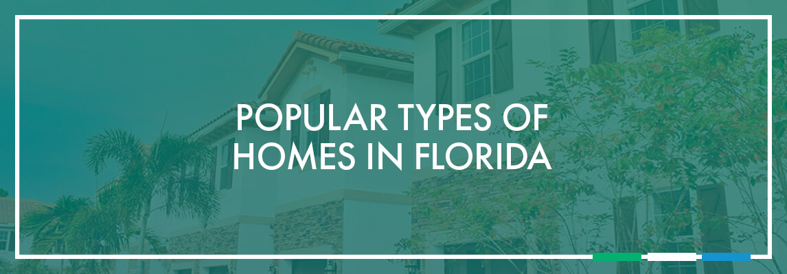 Popular Types of Homes in Florida