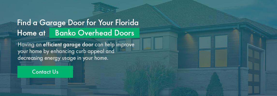 Find a Garage Door for Your Florida Home at Banko Overhead Doors. Contact Us.