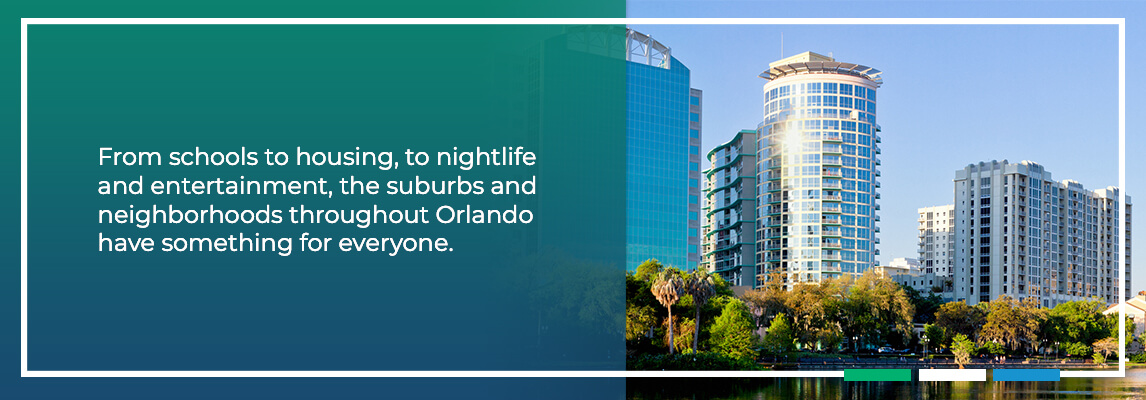 From schools to housing, to nightlife and entertainment, the suburbs and neighborhoods throughout Orlando have something for everyone.